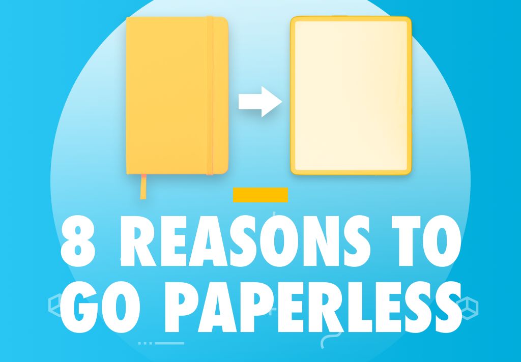 8 reasons to go paperless